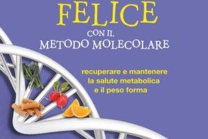 Metodo molecolare del dr Pier Luigi Rossi per un metabolismo felice