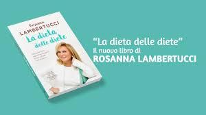 Lambertucci La Dieta Delle Diete Per Dimagrire In Salute Diete