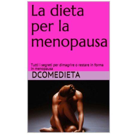 Guida alla dieta per la menopausa di Dcomedieta